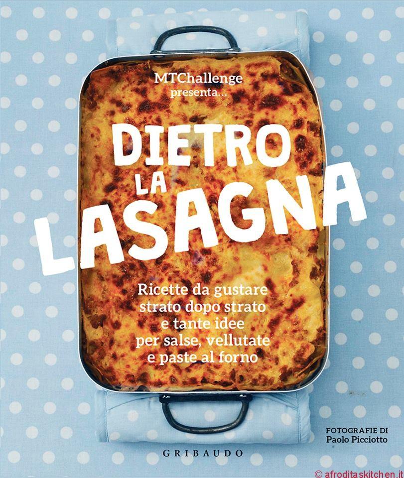 Vade Dietro…la lasagna! Il nuovo libro dell'MTChallenge!